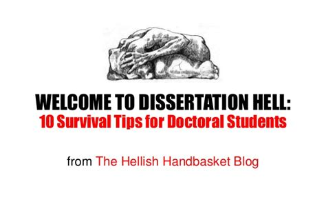 how to complete and survive a doctoral dissertation welcome to dissertation hell 10 survival tips for