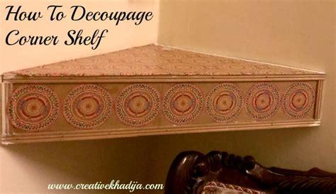 How To Decoupage On Wood - how to decoupage corner shelf