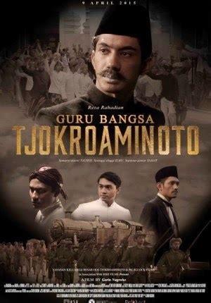 film soekarno termasuk jenis film apa tjokroaminoto raja tanpa mahkota yang menjadi guru bangsa