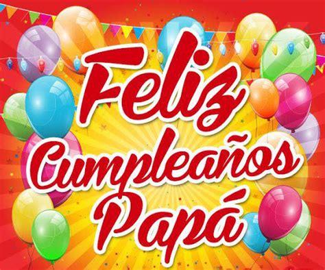 imagenes de cumpleaños para papa download frases feliz cumplea 241 os papa for pc
