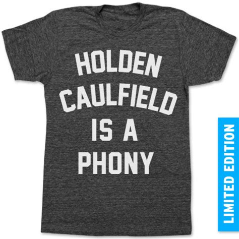 phony theme catcher in the rye holden caulfield is a phony catcher in the rye t shirt