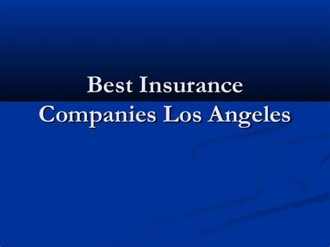 Insurance Companies In Louisiana by Best Insurance Companies Los Angeles