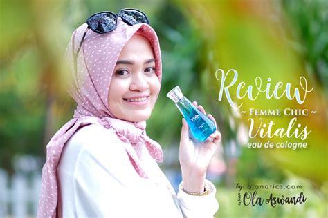 Parfum Vitalis Femme Chic review vitalis eau de cologne femme chic ola aswandi