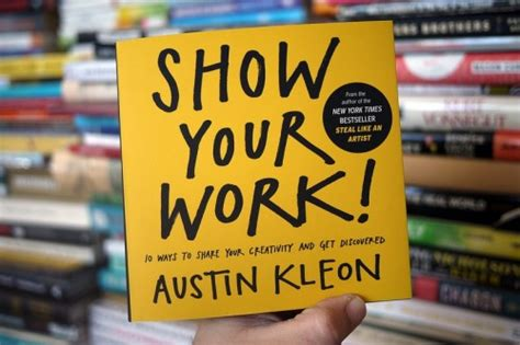 libro show your work 10 show your work 10 ways to share your creativity and get discovered