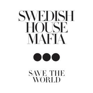swedish house mafia save the world save the world swedish house mafia song wikipedia