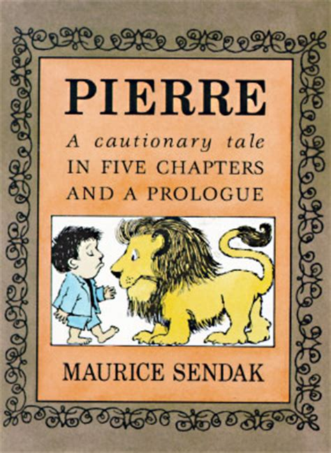 pierre a cautionary tale in five chapters and a prologue by maurice sendak reviews