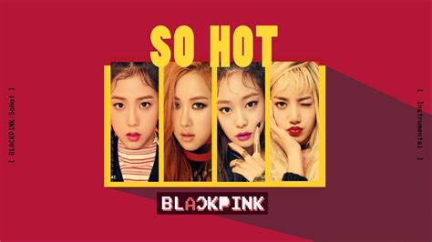 blackpink so hot karaoke blackpink so hot instrumental lyrics youtube