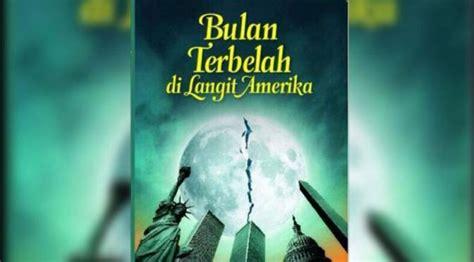 Bulan Terbelah Di Langit Amerika Cover quot bulan terbelah di langit amerika quot soroti islam usai tragedi wtc showbiz liputan6