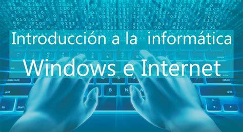 imagenes en hd de informatica introducci 243 n a la inform 225 tica windows e internet