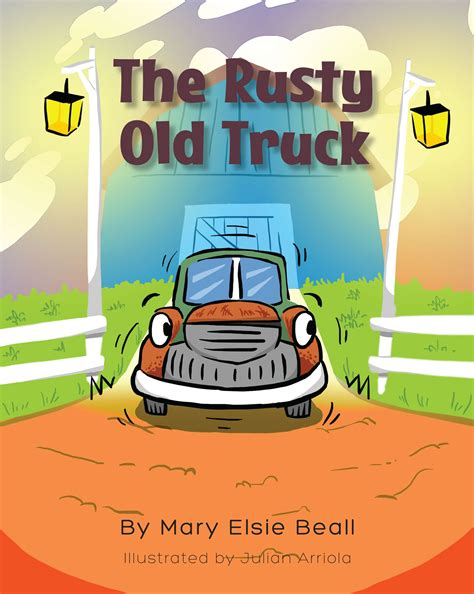 truckers the first book 0552573337 mary elsie beall s first book rusty old truck is a creatively crafted and vividly illustrated