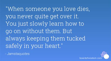 You Don T Get Over It You Just Get Through It Quote - quotes about slowly dying 41 quotes