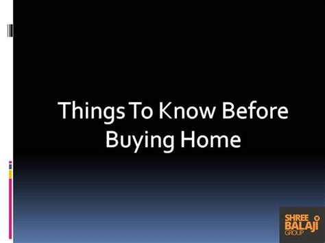 things to know before buying a house things to know before buying home authorstream