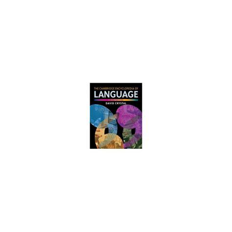 The Cambridge Encyclopedia Of Language The Cambridge Encyclopedia Of Language Third Edition