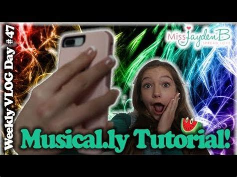 tutorial membuat video musical ly musical ly tutorial vlog day 47 jayden bartels