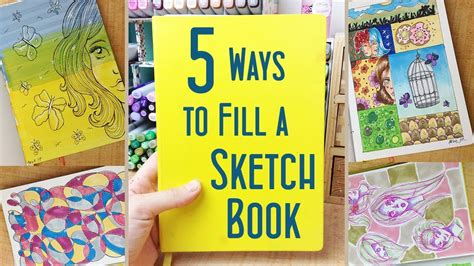 sketchbook how to fill 5 ways to fill a sketchbook drawing ideas and