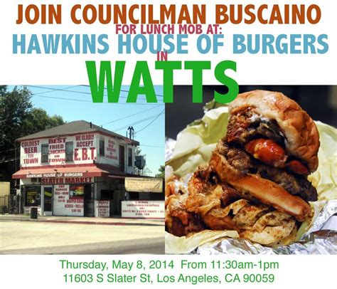 hawkins house of burgers come out and break bread with the councilman in watts hope to see you all tomorrow