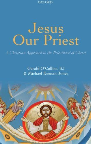 jesus our priest a christian approach to the priesthood