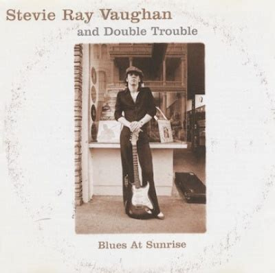 blues  sunrise stevie ray vaughan double troublestevie ray vaughan songs reviews
