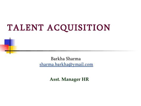 Talent Acquisition Project For Mba by Barkha Talent Acquisition Talent Retention