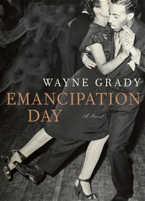 emancipation of a black atheist books emancipation day by wayne grady reviews discussion