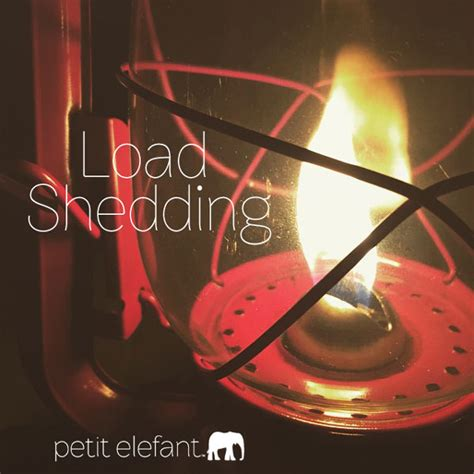 the positive side of load shedding petit elefant