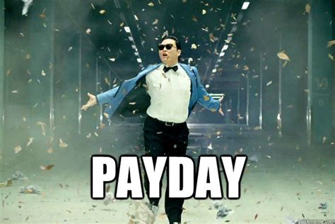 Pay Day Meme - payday meme google search lol pinterest payday