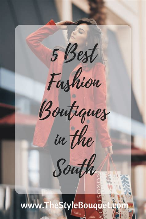 style fashion boutique 5 best fashion boutiques in the south the style bouquet