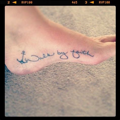 inside foot tattoo anchor with walk by faith on the inside arch of my