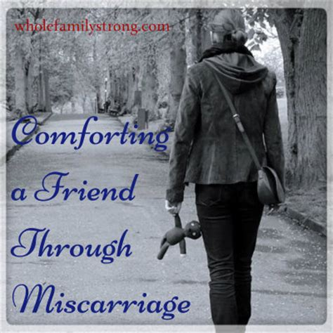 miscarriage comforting words comforting a friend through miscarriage whole family strong