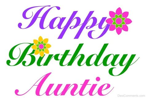happy birthday auntie images birthday wishes for pictures images graphics for