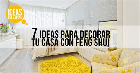 ideas para decorar casa feng shui 7 ideas para decorar tu casa con feng shui ideas que ayudan