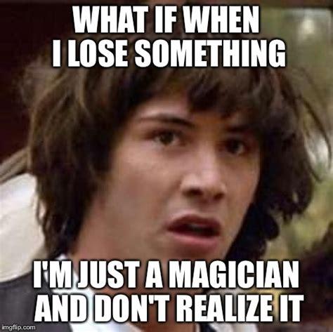 Magician Meme - conspiracy keanu meme imgflip