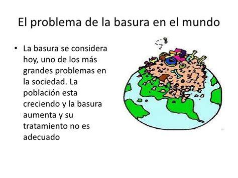 el problema de los el problema de la basura en el mundo