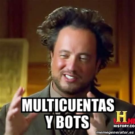 Meme Generator Bot - meme ancient aliens multicuentas y bots 25176074