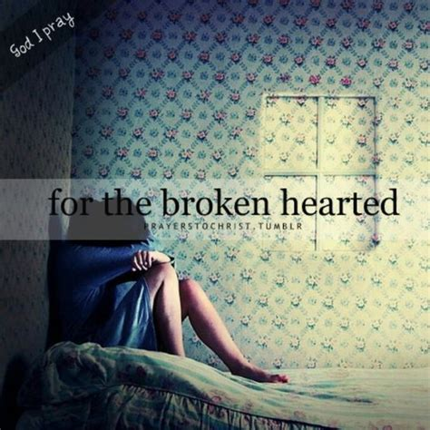 god comforts the broken hearted the broken broken hearted and i pray on pinterest