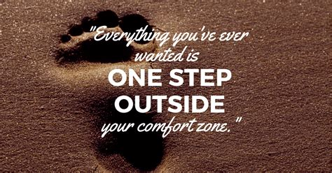 Outside The Comfort Zone by Everything You Ve Wanted Is One Step Outside Your