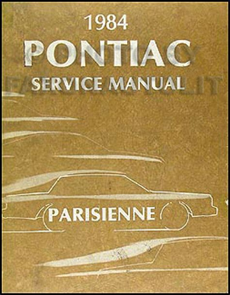 auto repair manual online 1984 pontiac 1000 electronic valve timing 1984 pontiac parisienne shop manual 84 service repair original oem book brougham ebay