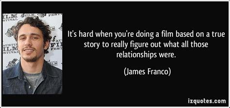 film motivasi based on true story james franco movie quotes quotesgram