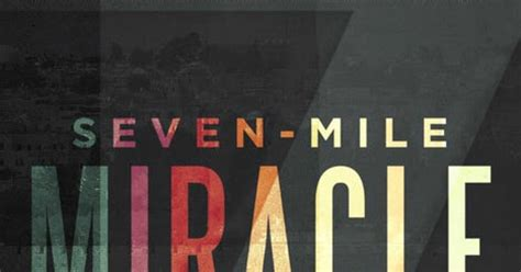 seven mile miracle journey into the presence of god through the last words of jesus books the reader seven mile miracle by steven furtick