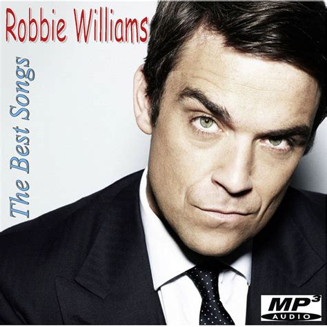 robbie williams best songs the best songs robbie williams mp3 buy tracklist