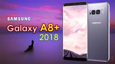 Samsung Galaxy Y A8 Samsung Galaxy A8 Plus 2018 Leaked Specs L Features