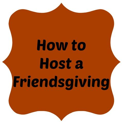 how to host a friendsgiving gathering this holiday season