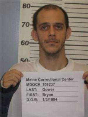 Arrest Records Maine Bryan Gower Inmate 108237 Maine Doc Prisoner Arrest
