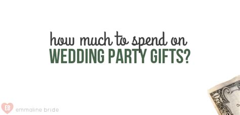 how much to give for a wedding gift calculator how much to spend on wedding party gifts emmaline bride