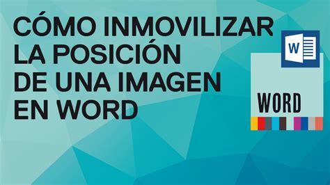 imagenes vectoriales para word c 243 mo inmovilizar la posici 243 n de una imagen en word 2010 y