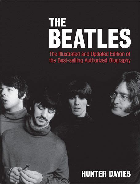 best beatles biography the beatles the illustrated and updated edition of the
