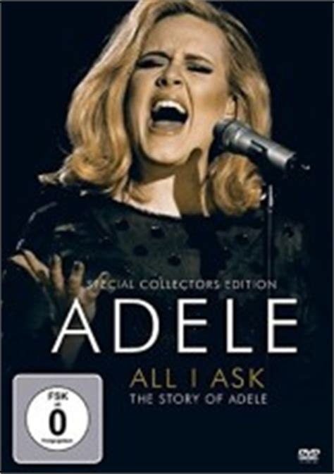 all i ask adele adele dvd all i ask musicrecords