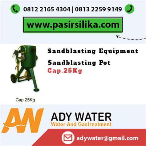 Pasir Silika Untuk Sandblasting berapa harga jual sandblast per unit di bekasi