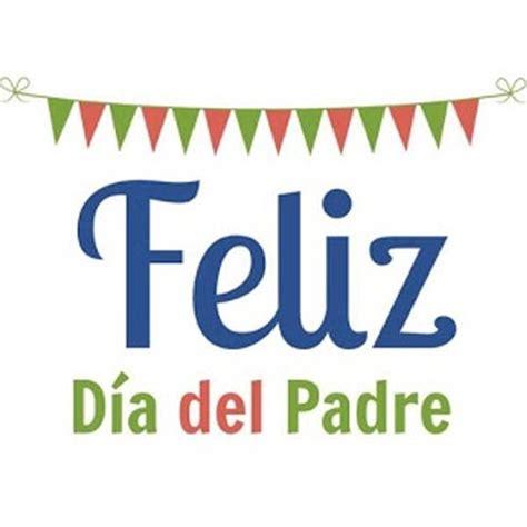 imágenes que digan feliz viernes bellas imagenes que digan feliz dia del padre mensajes