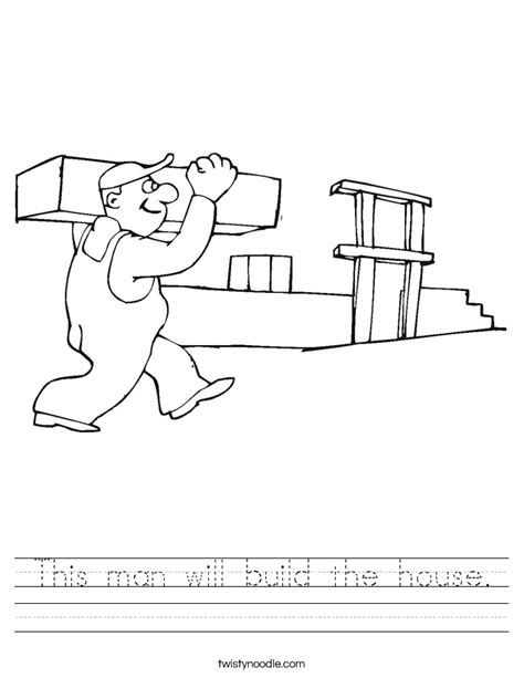 house building coloring pages this man will build the house worksheet twisty noodle